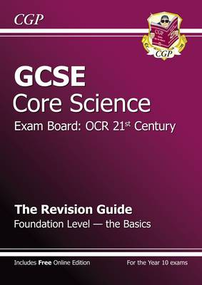 GCSE Core Science OCR 21st Century Revision Guide - Foundation the Basics (with Online Ed) (A*-G) (Paperback)