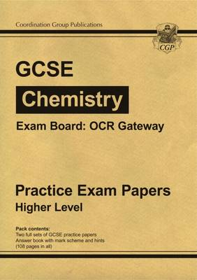 GCSE Chemistry OCR Gateway Practice Papers - Higher (A*-G Course) (Paperback)