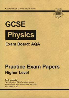GCSE Physics AQA Practice Papers - Higher (A*-G Course) (Paperback)