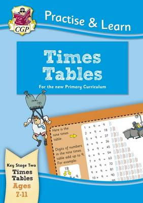 New Curriculum Practise & Learn: Times Tables for Ages 7-11 (Paperback)