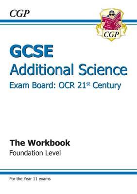 GCSE Additional Science OCR 21st Century Workbook - Foundation (A*-G Course) (Paperback)