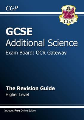 GCSE Additional Science OCR Gateway Revision Guide - Higher (with Online Edition) (A*-G Course) (Paperback)