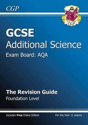 GCSE Additional Science AQA Revision Guide - Foundation (with Online Edition) (A*-G Course) (Paperback)