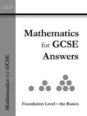 Maths for GCSE, Foundation the Basics Answer Book Inc CD-ROM (A*-G Resits)