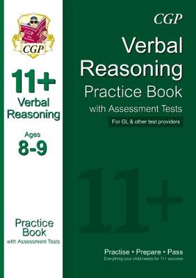 The 11+ Verbal Reasoning Practice Book with Assessment Tests Ages 8-9 (for GL & Other Test Providers) (Paperback)