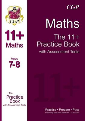 The 11+ Maths Practice Book with Assessment Tests Ages 7-8 (for GL & Other Test Providers) (Paperback)