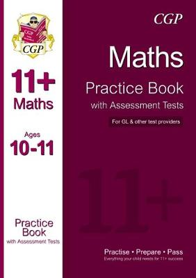 The 11+ Maths Practice Book with Assessment Tests Ages 10-11 (for GL & Other Test Providers) (Paperback)