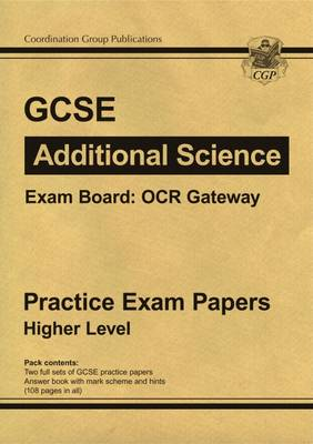 GCSE Additional Science OCR Gateway Practice Papers - Higher (A*-G Course) (Paperback)