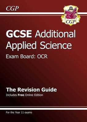 GCSE Additional Applied Science OCR Revision Guide (with Online Edition) (A*-G Course) (Paperback)