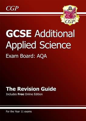 GCSE Additional Applied Science AQA Revision Guide (with Online Edition) (A*-G Course) (Paperback)