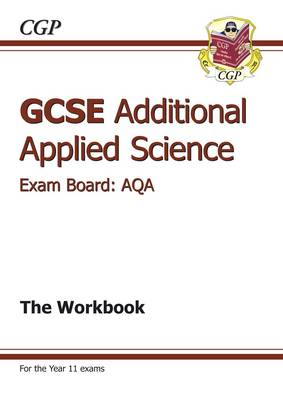 GCSE Additional Applied Science AQA Workbook (A*-G Course) (Paperback)