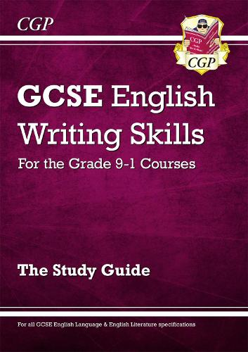 GCSE English Writing Skills Study Guide - for the Grade 9-1 Courses (Paperback)