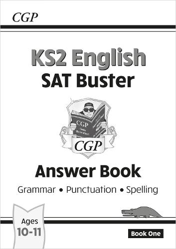 KS2 English SAT Buster Book 1 Answers - Grammar, Punctuation & Spelling (for the 2018 tests) (Paperback)