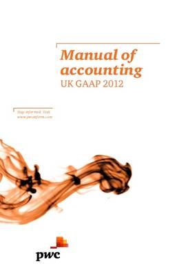 Manual of Accounting: UK GAAP 2012 2012 (Hardback)