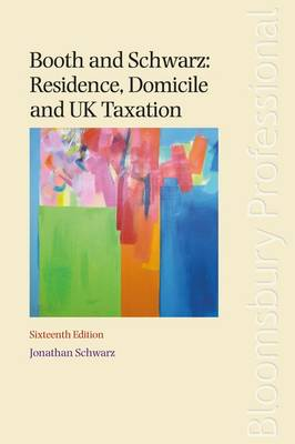 Booth and Schwarz: Residence, Domicile and UK Taxation (Paperback)