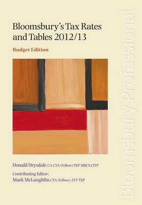 Bloomsbury's Tax Rates and Tables 2012/13 2012/13: Budget Edition (Paperback)