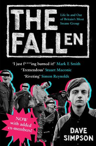 The Fallen: Life In and Out of Britain's Most Insane Group (Paperback)