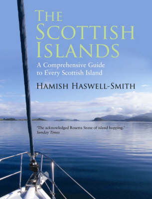 The Scottish Islands: The Bestselling Guide to Every Scottish Island (Hardback)
