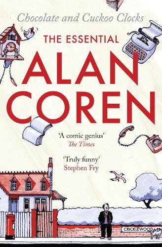 Chocolate and Cuckoo Clocks: The Essential Alan Coren (Paperback)