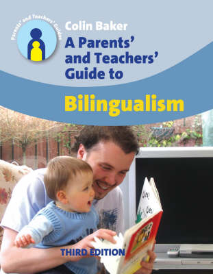 A Parents' and Teachers' Guide to Bilingualism - Parents' and Teachers' Guides (Hardback)