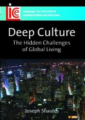 Deep Culture: The Hidden Challenges of Global Living - Languages for Intercultural Communication and Education (Paperback)