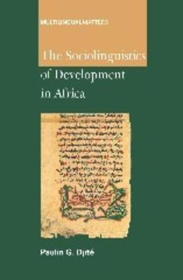 The Sociolinguistics of Development in Africa - Multilingual Matters (Hardback)