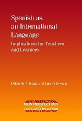 Spanish as an International Language: Implications for Teachers and Learners - New Perspectives on Language and Education (Paperback)