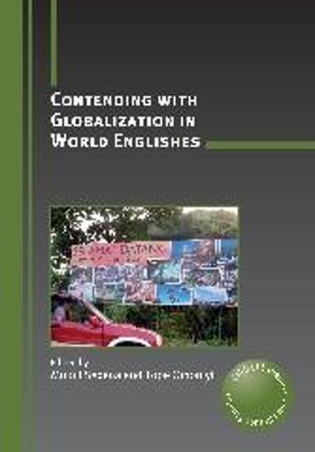 Contending with Globalization in World Englishes - Critical Language and Literacy Studies (Paperback)