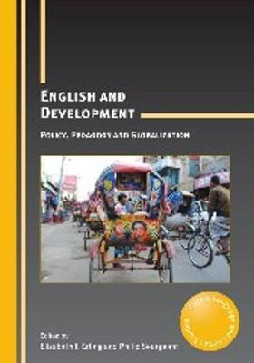 English and Development: Policy, Pedagogy and Globalization - Critical Language and Literacy Studies (Paperback)