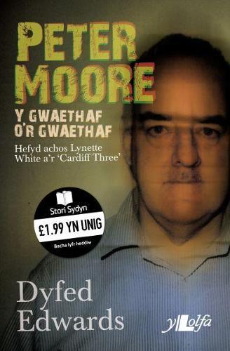 Cyfres Stori Sydyn: Peter Moore Y Gwaethaf o'r Gwaethaf (Paperback)