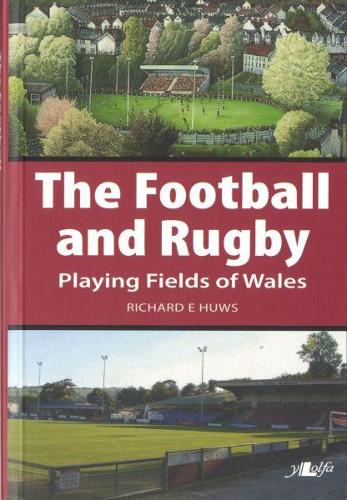 Football and Rugby Playing Fields of Wales, The (Paperback)