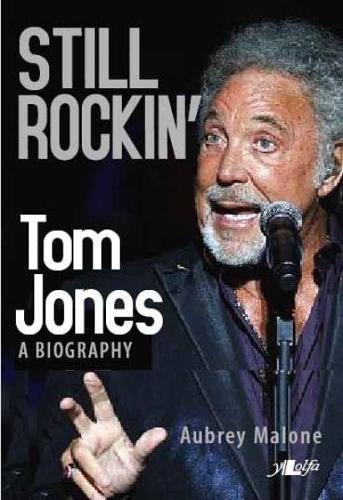 Still Rockin' - Tom Jones, A Biography (Paperback)