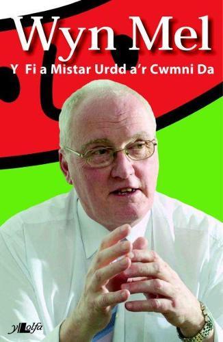 Wyn Mel - Y Fi a Mr Urdd a'r Cwmni Da (Paperback)
