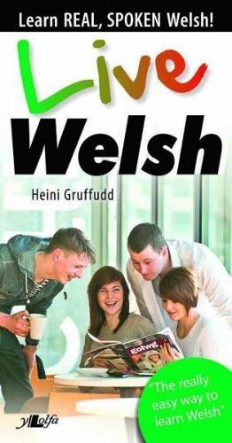 Live Welsh - Learn Real, Spoken Welsh! (Paperback)
