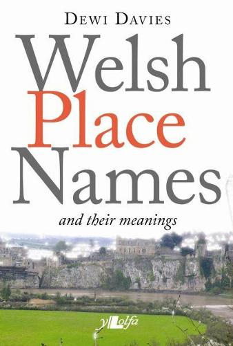 Welsh Place Names and Their Meanings (Paperback)