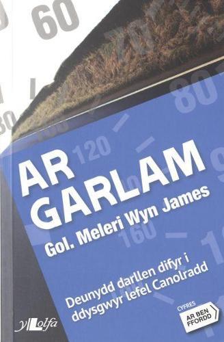 Ar Garlam: Cyfres ar Ben Ffordd: Ar Garlam - Lefel 3 Canolradd Lefel 3 Canolradd (Paperback)