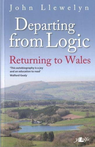 Departing from Logic - Returning to Wales (Paperback)
