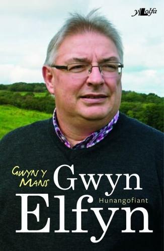 Gwyn y Mans - Hunangofiant Gwyn Elfyn (Paperback)