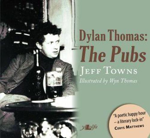 Dylan Thomas - The Pubs (Paperback)