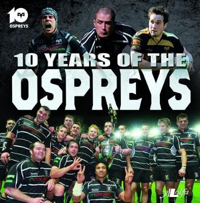 10 Years of the Ospreys (Paperback)