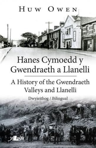 Hanes Cymoedd y Gwendraeth a Llanelli/History of the Gwendraeth Valleys and Llanelli (Paperback)
