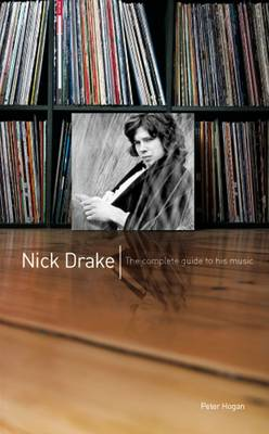 The Complete Guide to the Music of Nick Drake - Complete Guide to the Music of... (Paperback)