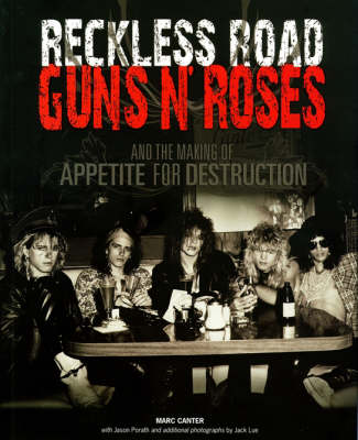 """Reckless Road: """"Guns 'n' Roses"""" and the Making of Appetite of Destruction (Paperback)"""