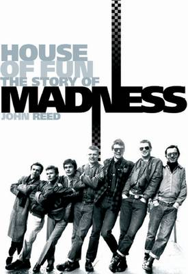 """House of Fun: The Story of  """"Madness"""" (Hardback)"""