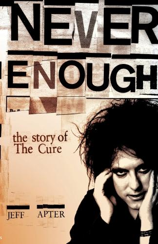 """Never Enough: The Story of The """"Cure"""" (Paperback)"""
