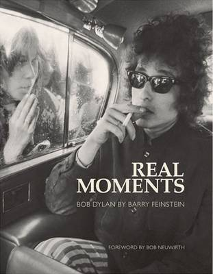 Real Moments: The Photographs of Bob Dylan (Paperback)