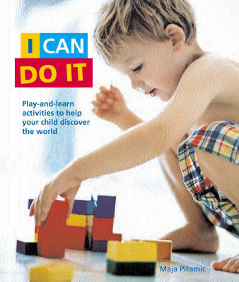 I Can Do it: Play-and-learn Activities to Help Your Child Discover the World the Montessori Way (Paperback)