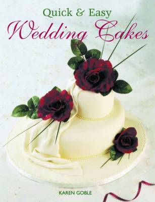 Quick and Easy Wedding Cakes (Paperback)