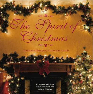 The Spirit of Christmas: Traditional Recipes, Crafts and Carols (Paperback)