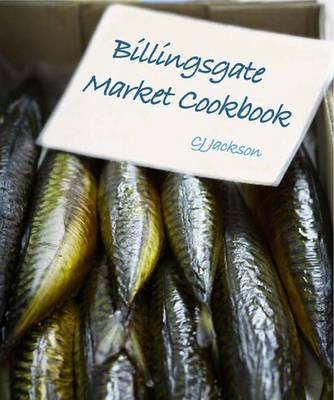 The Billingsgate Market Cookbook (Hardback)